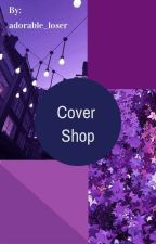Cover Shop by adorable_loser