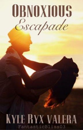 Obnoxious Escapade by FantasticBliss03