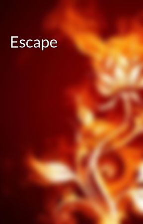 Escape by Stealthheart
