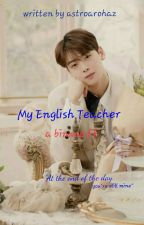My English Teacher(Binwoo). by astroarohaz