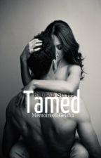 Tamed by MemoirsofaGeisha