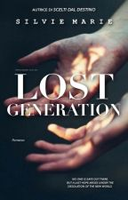LOST GENERATION (#Wattys2016) by Silvie_Marie