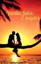 Vanilla Spice, 2 sugars by OO7ismyname