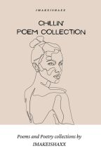 Chillin' Peom Collection💕 by imakeisha20