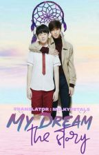 My Dream The Story [ENG Translation] by milkypetals