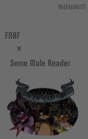 FNAF x Seme Male Reader - Freddy x Seme Male Reader lemon - Wattpad