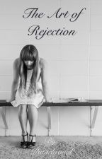 The Art Of Rejection by Kataclysmal