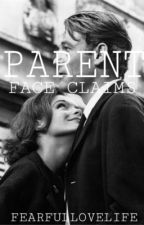 Parent Face Claims  by fearfullovelife