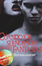 Cuando los sueños son mas que fantasías © by Bestimmungsort