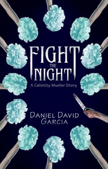 Fight the Night: A Calistity Mueller Story by ddgbooks