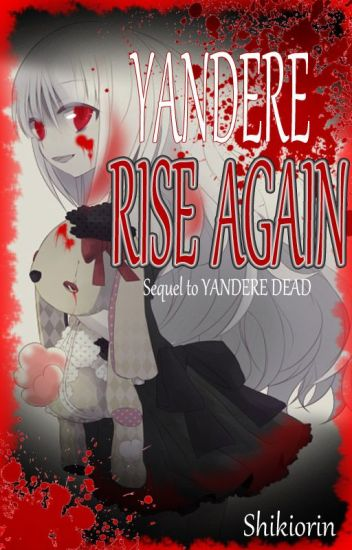 Yandere Rise Again ||COMPLETED||
