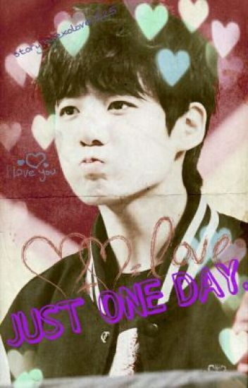 Just one Day.(Bts Jungkook)