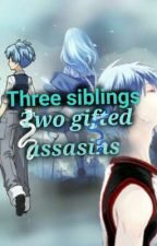 three siblings, two gifted assassins (assassination classroom x oc x knb) by pinky_pie0917