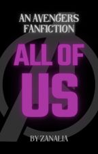 All Of Us (An Avengers Fanfiction) by audreyw0419