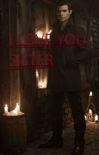 I love you sister by NatashaBarnes6