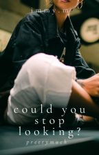 Could you stop looking? (EDWIN HONORET FANFICTION) by Suzanne1123