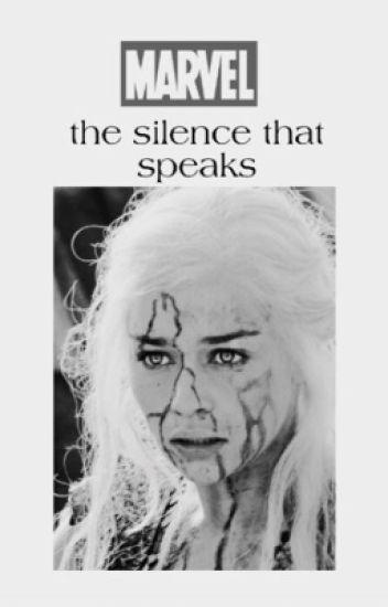 the silence that speaks• MARVEL