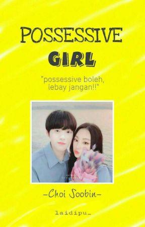 Possessive Girl [Choi Soobin] by laidipu_