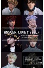 Answer: Love Myself|| BTS x reader FF by ravin1644