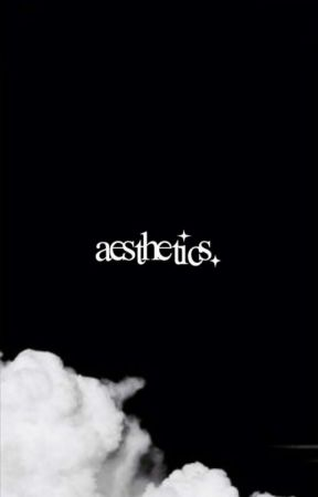 My Aesthetics  by KatieCatMeow123