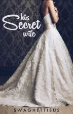 His Secret Wife by SwaghettiSus