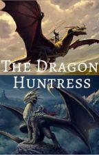 The Dragon Huntress by G3o7l4