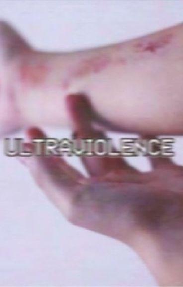 Ultraviolence.