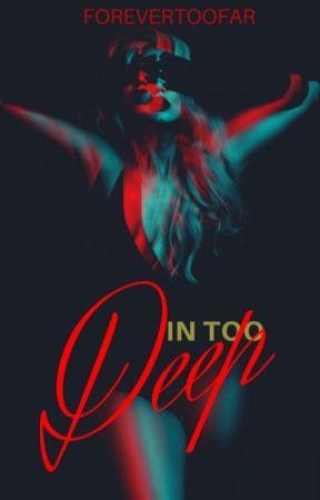 In Too Deep by forevertoofar