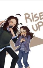 Rise Up! (Completed and edited!) by EwItsElizabeth