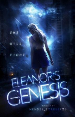 Eleanor's Genesis by Mendes_Forever23