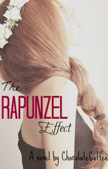 The Rapunzel Effect