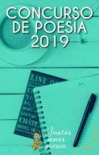 Concurso de Poesía 2019 by Juntos_Somos_Poesia