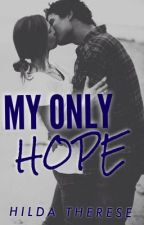 My Only Hope [PG+13] *ON HOLD* by falleninfinitybooks