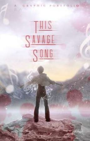 This Savage Song [ Graphic Portfolio ]  by Baneen121
