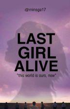Last Girl Alive | Bangtan by minsga17
