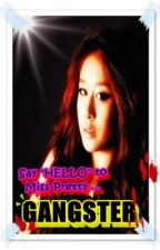 "Say ""HELLO"" to Miss Pretty... GANGSTER?! (ON-HOLD) by FoolishLady"