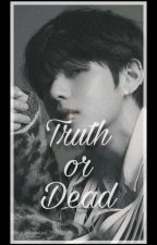 Truth or Dead || K.Th [✔️] by peachpink_jk
