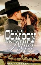 The Cowboy and the Angel {Not Finished}    by countrystronggirl