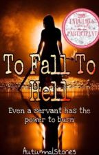 To Fall To Hell by AutumnalStories