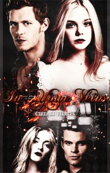 In Your Veins |Klaus Mikaelson Fanfiction| #WOWAwards