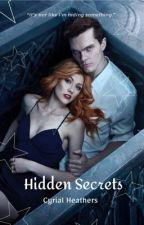 Hidden Secrets  by Cyrial_Heathers