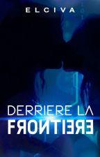 Derrière la Frontière by Elciva2176