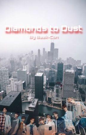 Diamonds To Dust | SŦŔΛY ҠĪDS by Baek-Con