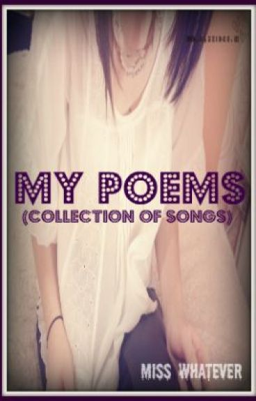 My Poems ( Collection Of Songs Lyrics )