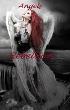 Angels Rebellion by Nd_unspokenwords