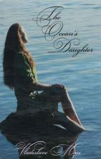 The Ocean's Daughter (Sequel to Sirene) by cradle_life