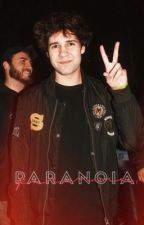 paranoia // david dobrik by multiwhore