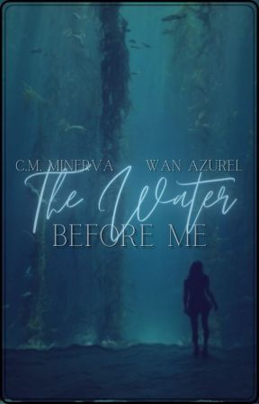 The Water Before Me by DontMakeMeAMurderer