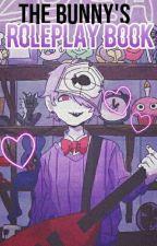 The Bunny's Roleplay Book  by PurpleBonnieBunnie