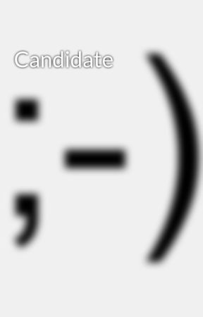 Candidate by lalitabob57
